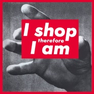 Barbara-Kruger-I-shop-therefore-I-am