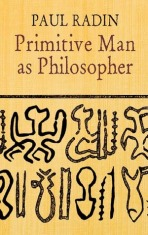 Paul Radin Primitive Man as Philosopher