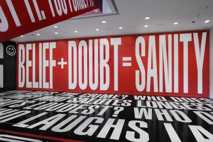Barbara Kruger's Belief + Doubt = Sanity